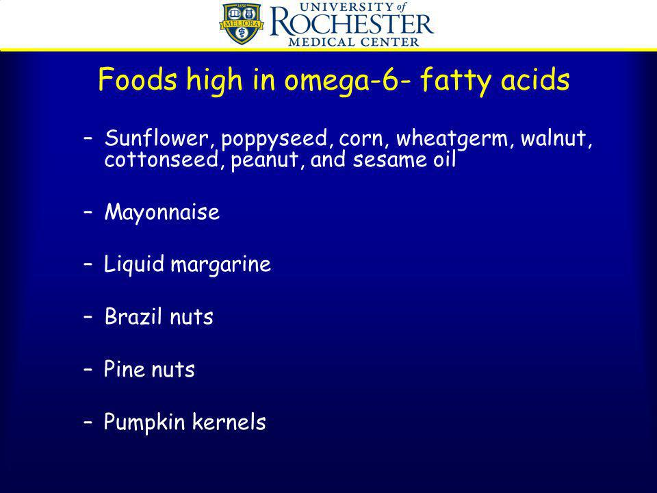 Foods high in omega-6- fatty acids
