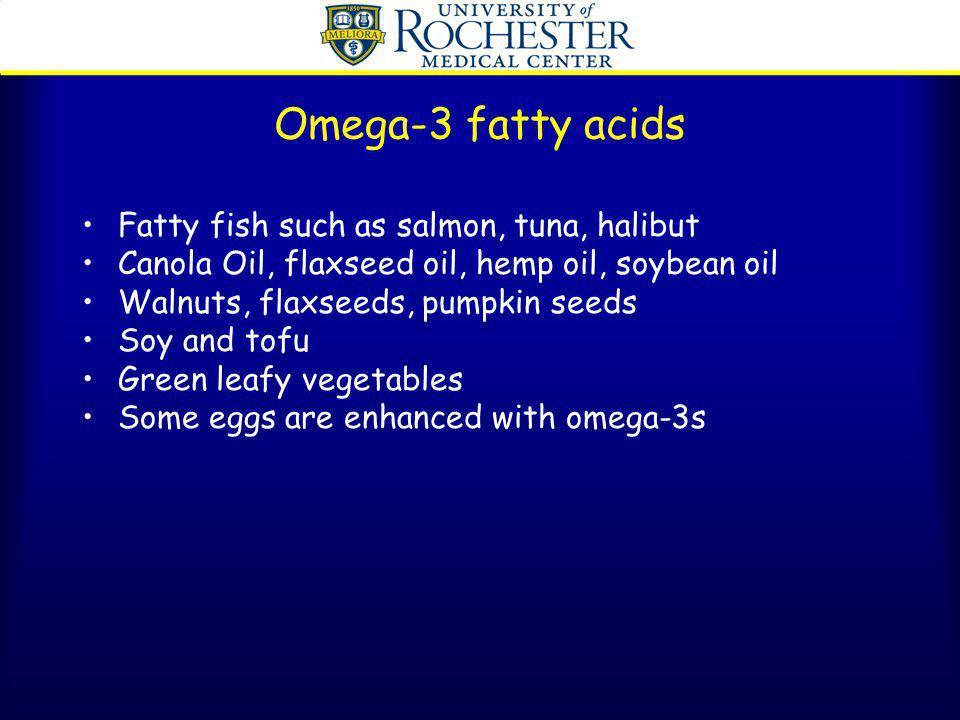 Omega-3 fatty acids Fatty fish such as salmon, tuna, halibut