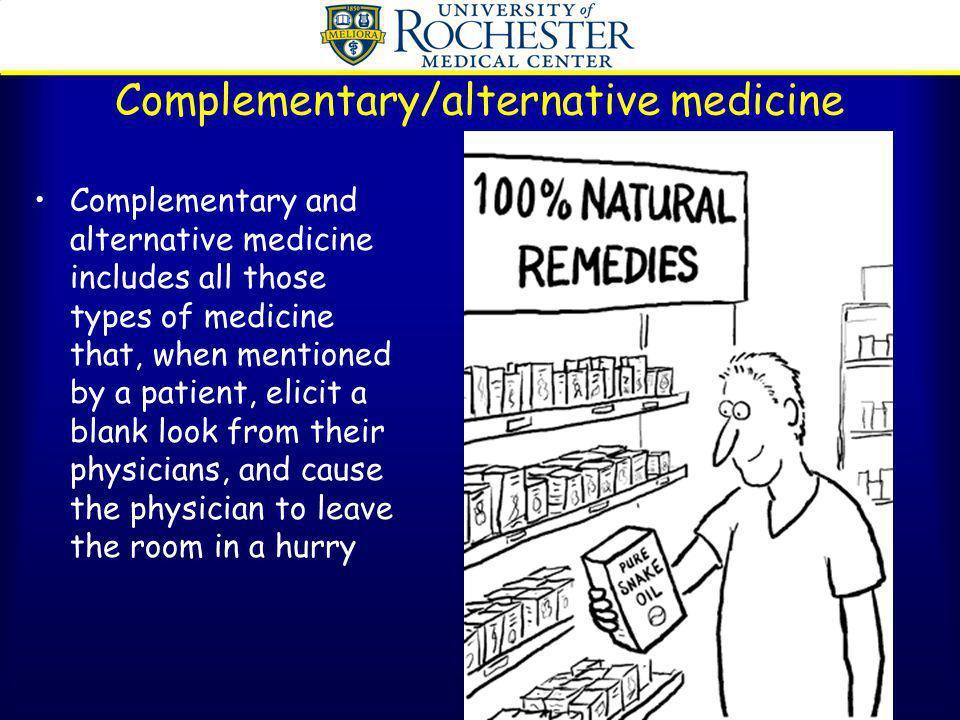 Complementary/alternative medicine