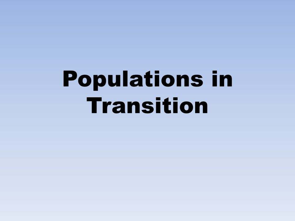 Populations in Transition