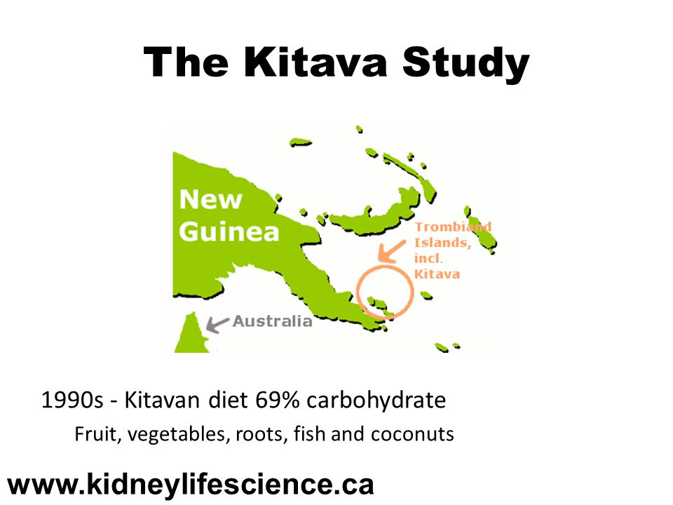 The Kitava Study www.kidneylifescience.ca
