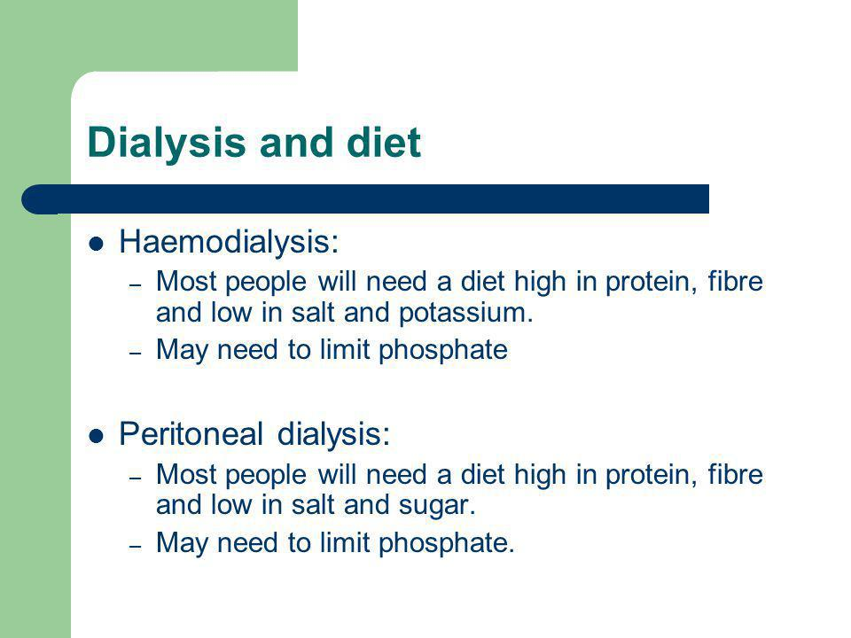 Dialysis and diet Haemodialysis: Peritoneal dialysis: