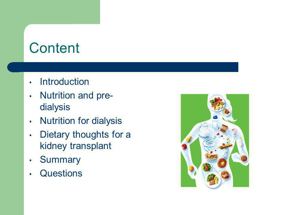 Content Introduction Nutrition and pre-dialysis Nutrition for dialysis