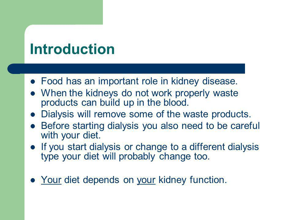 Introduction Food has an important role in kidney disease.