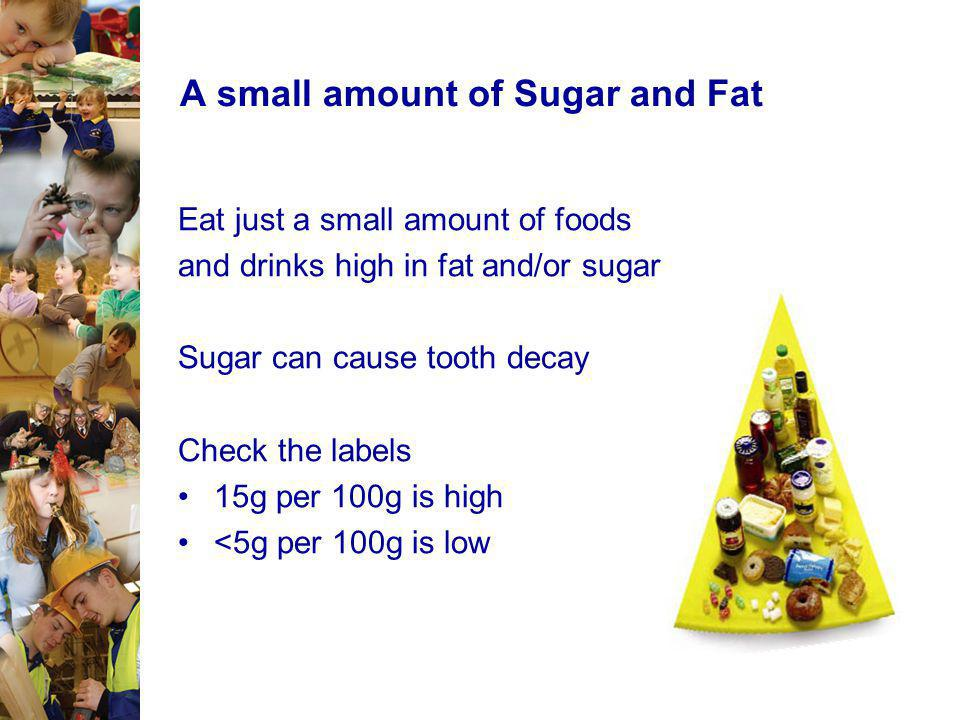 A small amount of Sugar and Fat