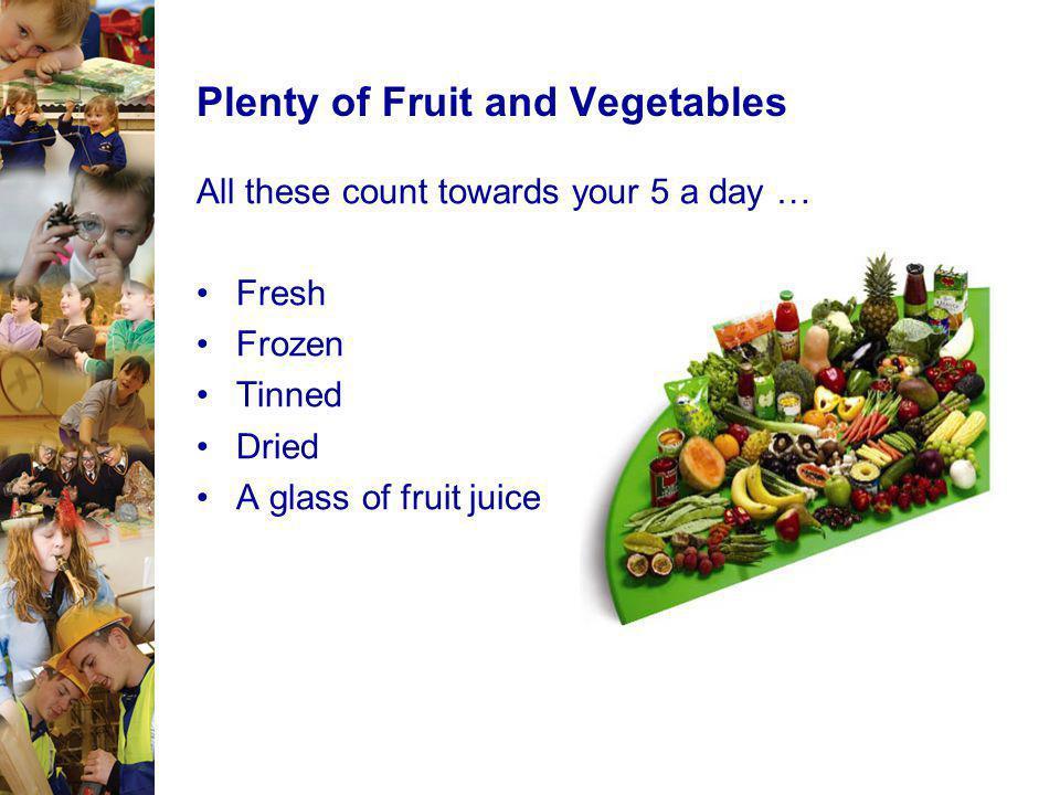 Plenty of Fruit and Vegetables