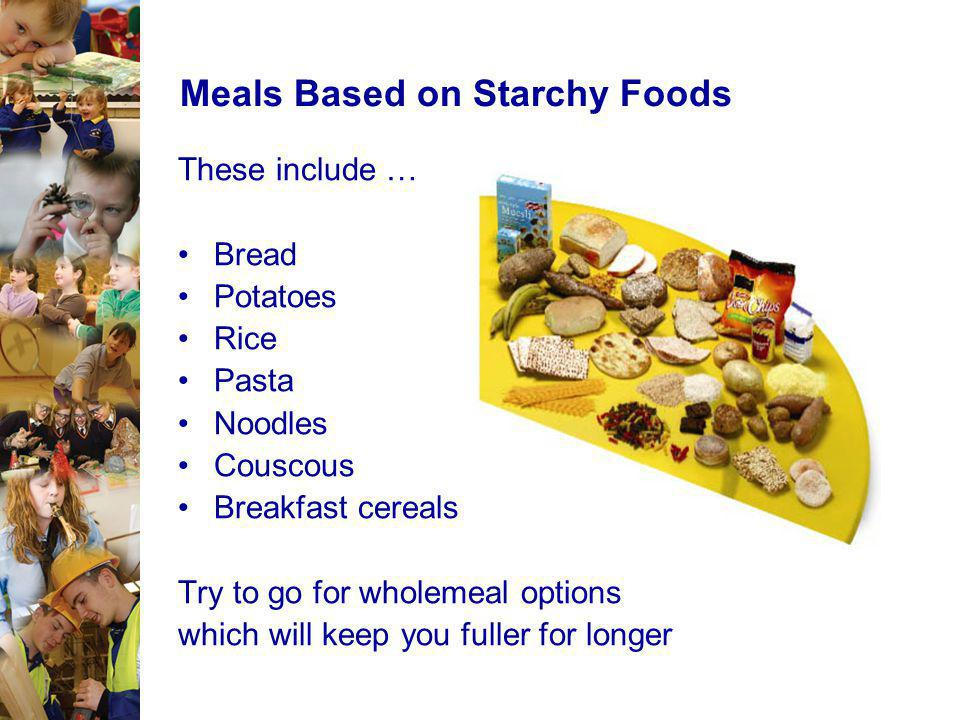 Meals Based on Starchy Foods