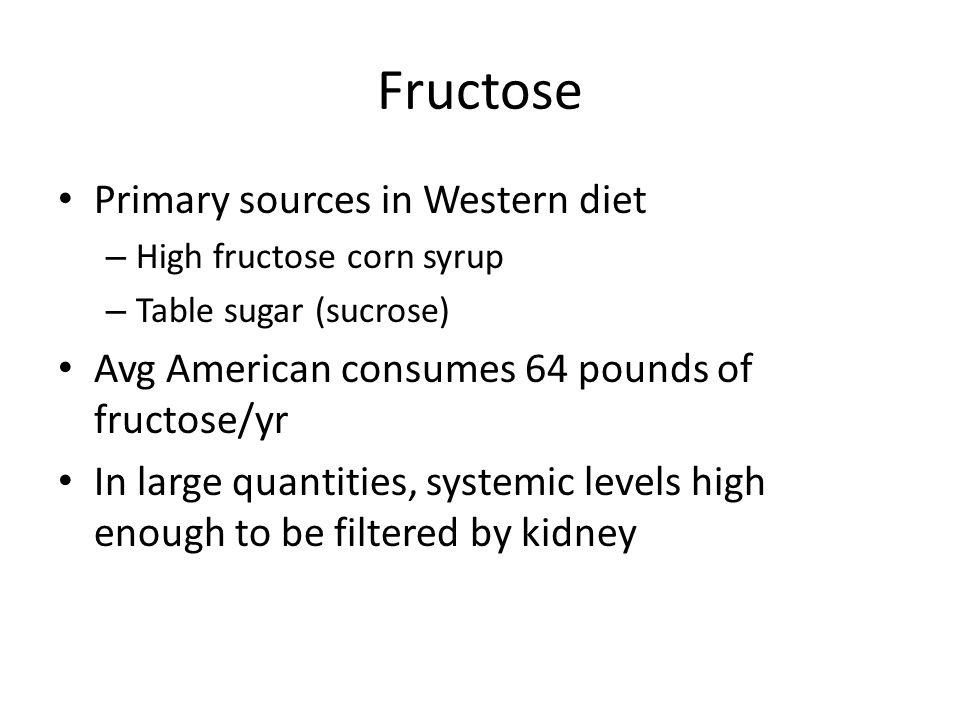 Fructose Primary sources in Western diet