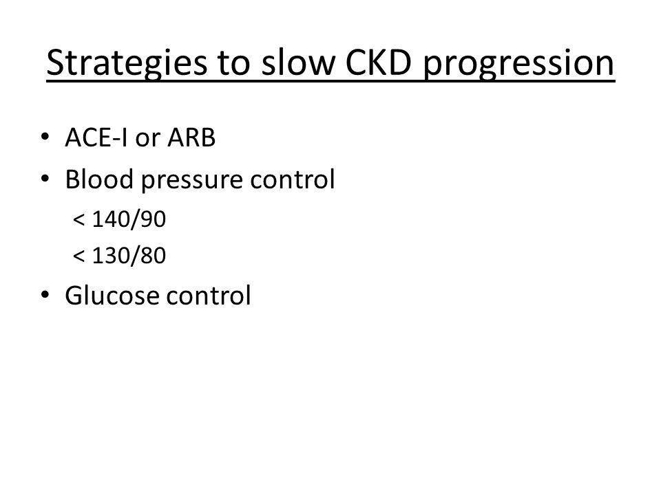 Strategies to slow CKD progression