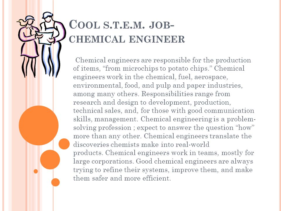 Cool s.t.e.m. job- chemical engineer