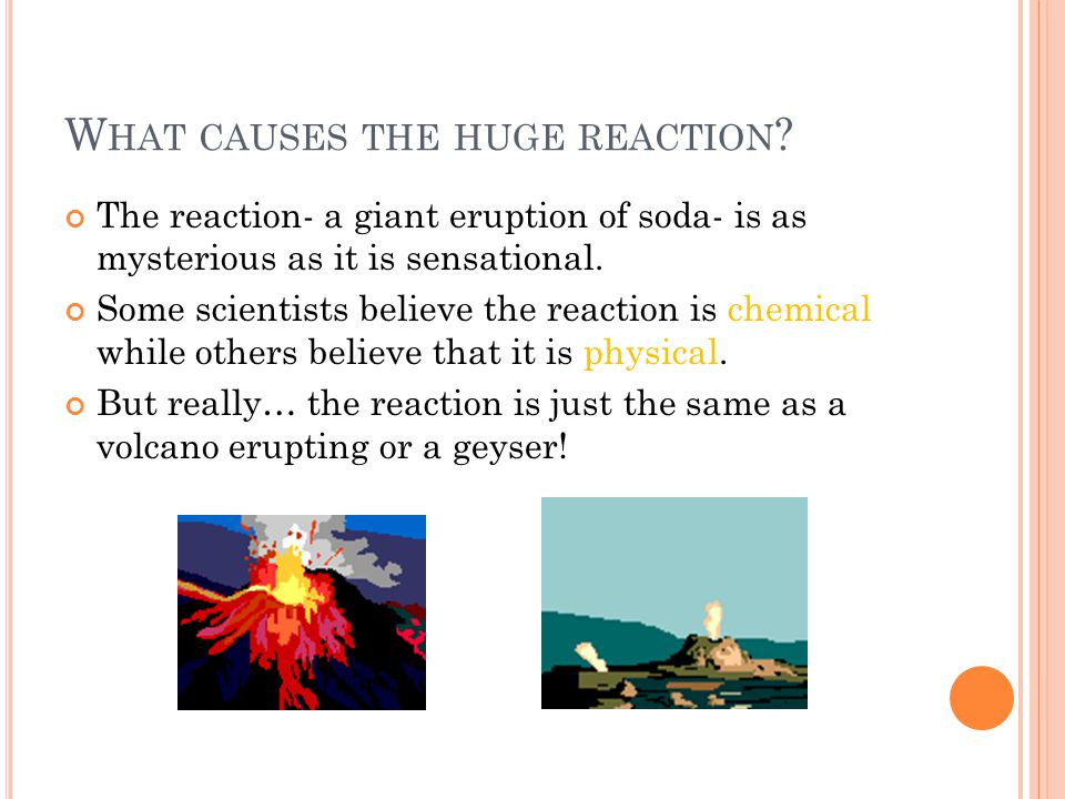 What causes the huge reaction