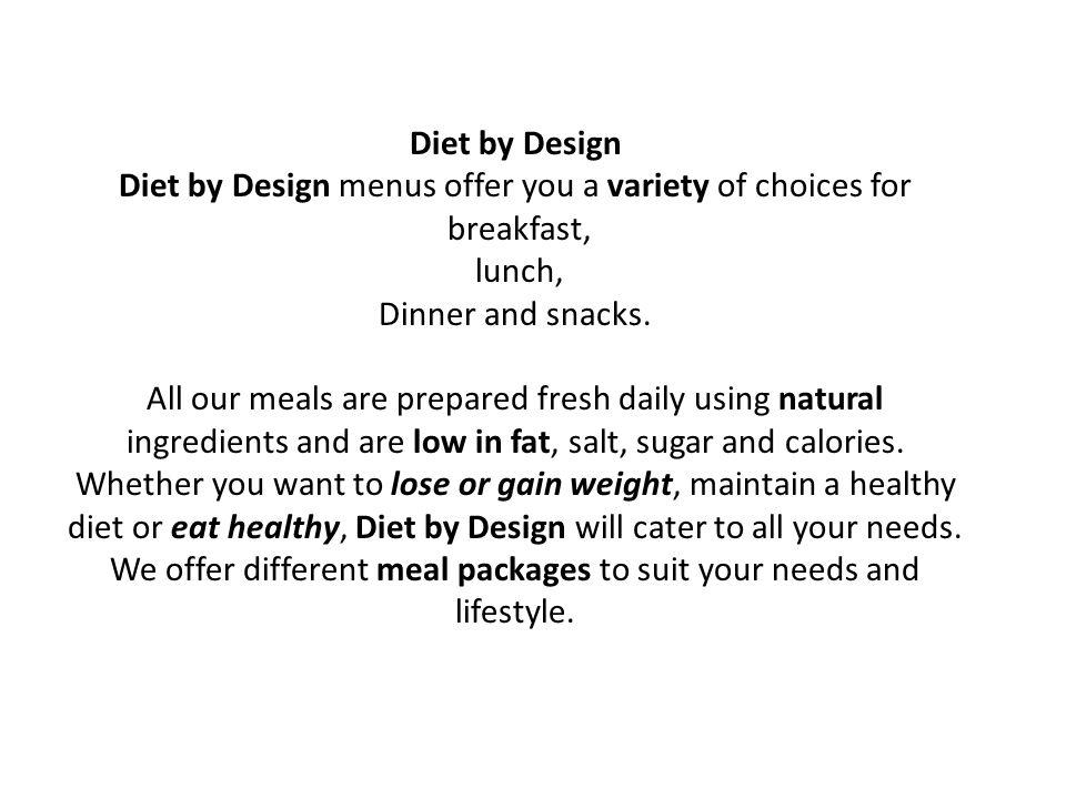 Diet by Design menus offer you a variety of choices for breakfast,