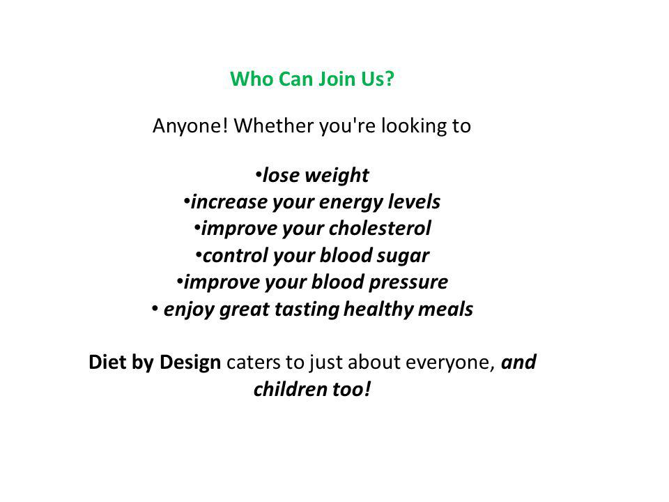 Anyone! Whether you re looking to lose weight