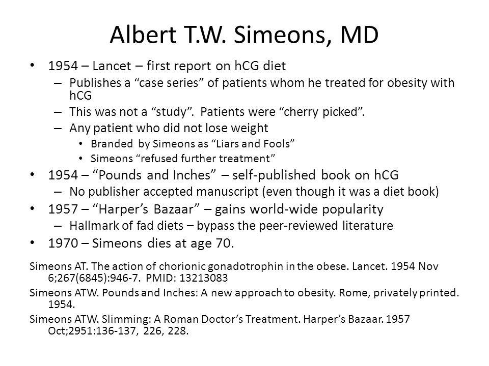 Albert T.W. Simeons, MD 1954 – Lancet – first report on hCG diet