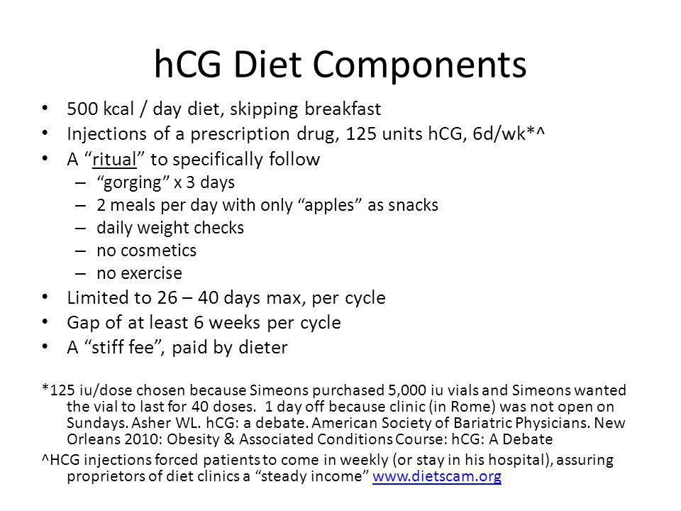 hCG Diet Components 500 kcal / day diet, skipping breakfast