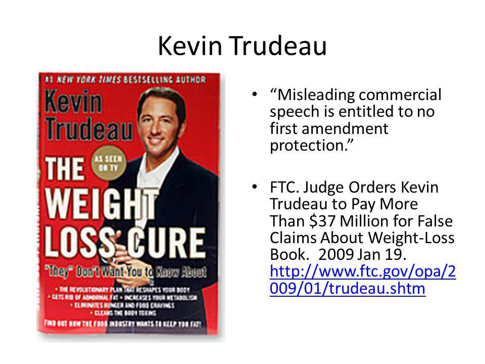 Kevin Trudeau Misleading commercial speech is entitled to no first amendment protection.