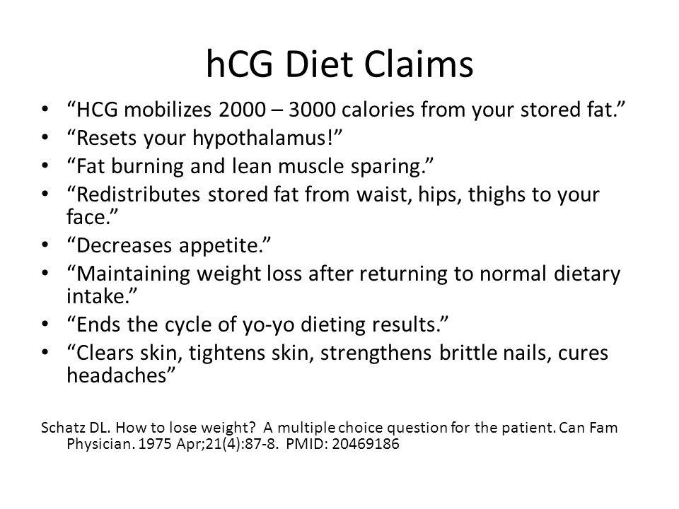 hCG Diet Claims HCG mobilizes 2000 – 3000 calories from your stored fat. Resets your hypothalamus!