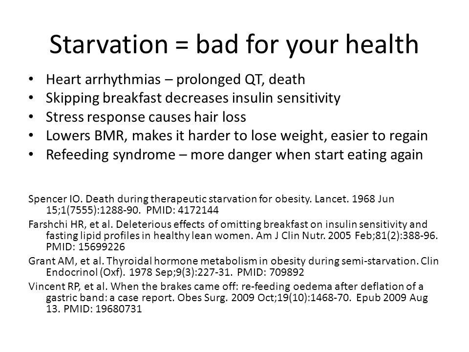 Starvation = bad for your health
