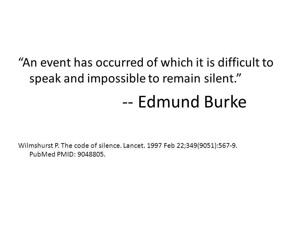 An event has occurred of which it is difficult to speak and impossible to remain silent.