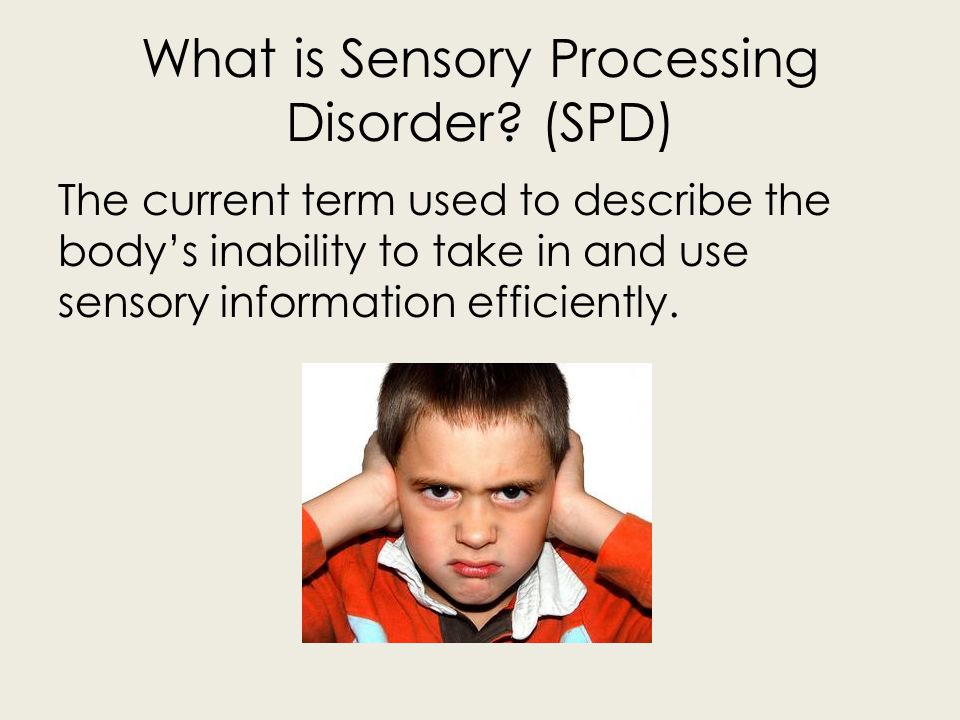 What is Sensory Processing Disorder (SPD)