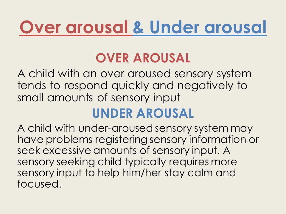 Over arousal & Under arousal