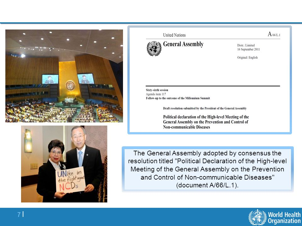 The General Assembly adopted by consensus the resolution titled Political Declaration of the High-level Meeting of the General Assembly on the Prevention and Control of Non-communicable Diseases (document A/66/L.1).