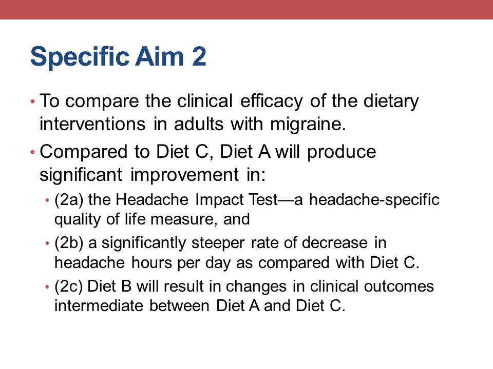 Specific Aim 2 To compare the clinical efficacy of the dietary interventions in adults with migraine.