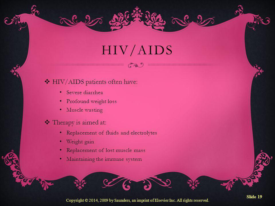 HIV/AIDS HIV/AIDS patients often have: Therapy is aimed at: