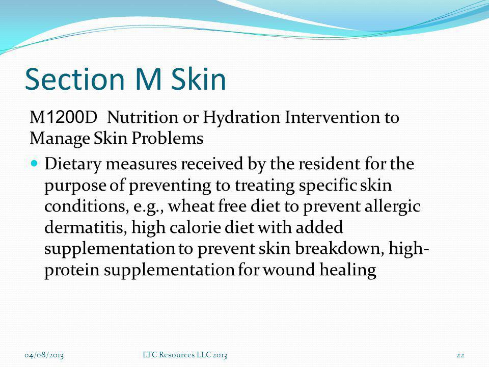Section M Skin M1200D Nutrition or Hydration Intervention to Manage Skin Problems.