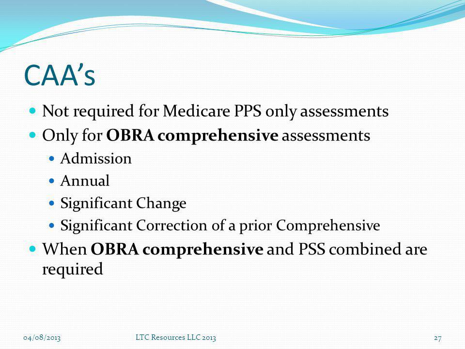 CAA's Not required for Medicare PPS only assessments