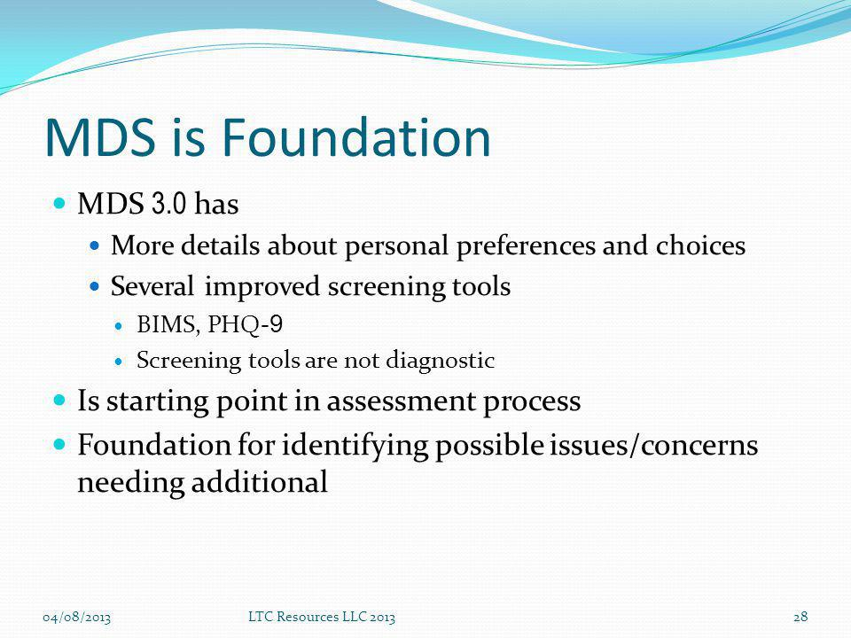 MDS is Foundation MDS 3.0 has Is starting point in assessment process