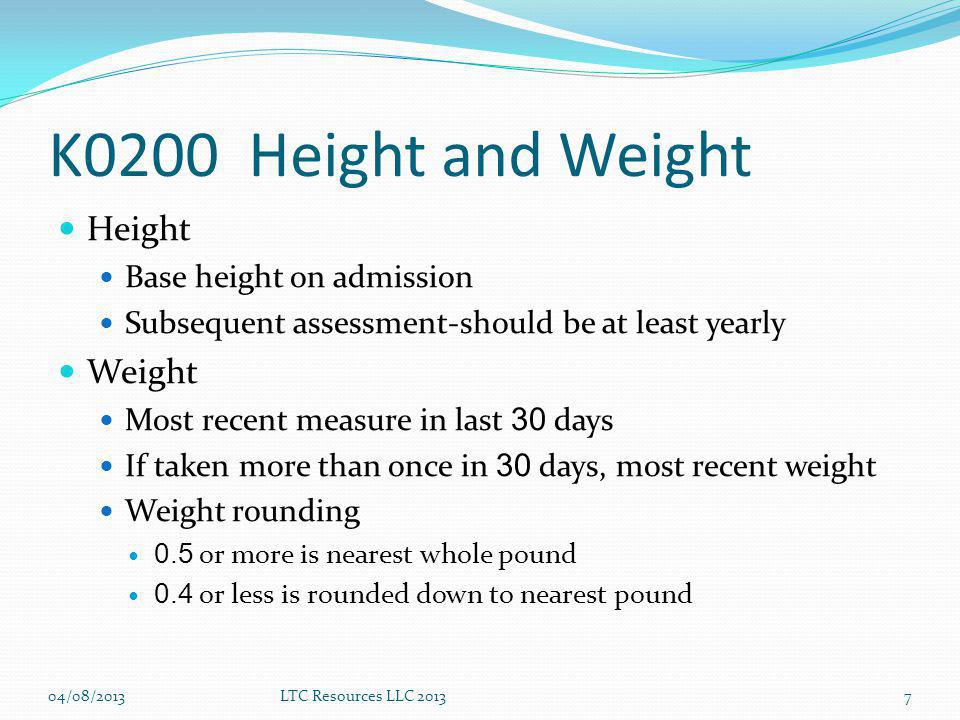 K0200 Height and Weight Height Weight Base height on admission