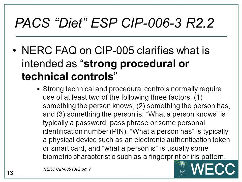 PACS Diet ESP CIP-006-3 R2.2 NERC FAQ on CIP-005 clarifies what is intended as strong procedural or technical controls