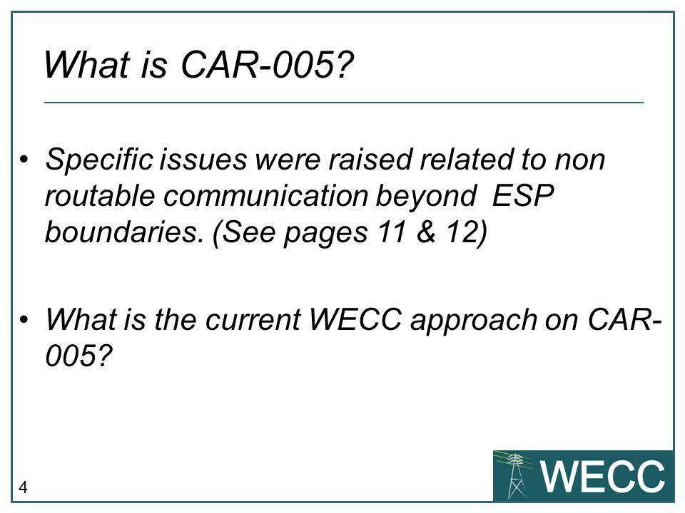 What is CAR-005 Specific issues were raised related to non routable communication beyond ESP boundaries. (See pages 11 & 12)