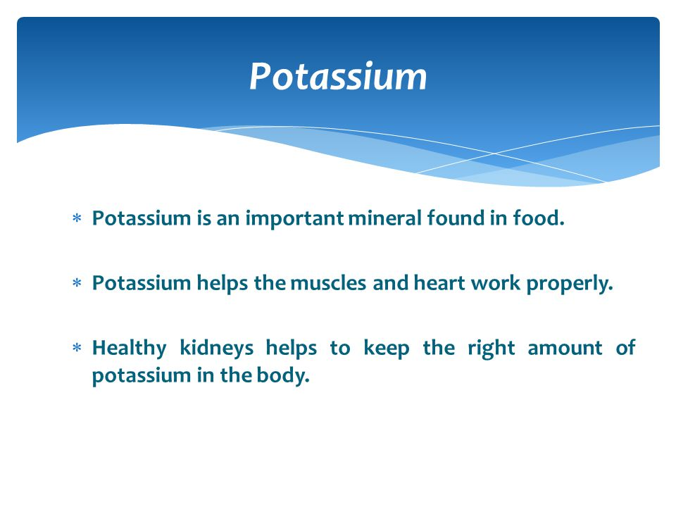 Potassium Potassium is an important mineral found in food.
