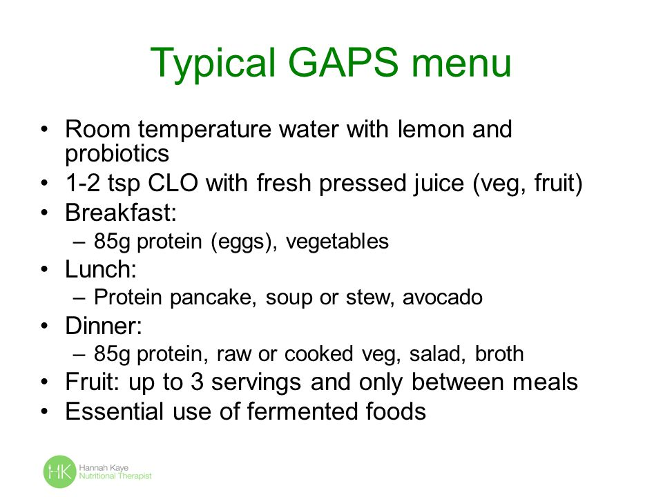 Typical GAPS menu Room temperature water with lemon and probiotics