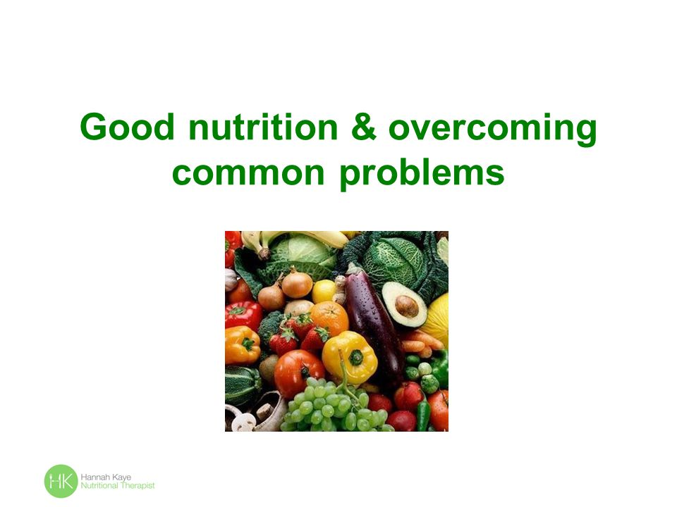 Good nutrition & overcoming common problems