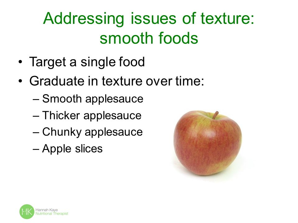 Addressing issues of texture: smooth foods