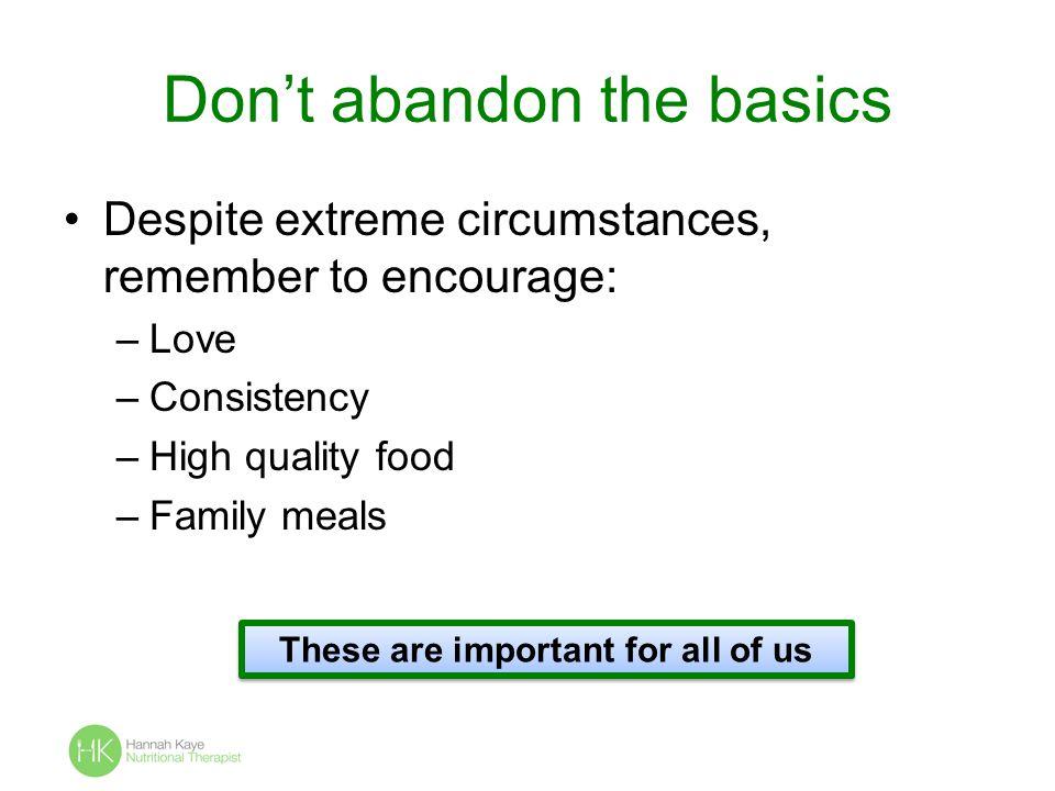Don't abandon the basics