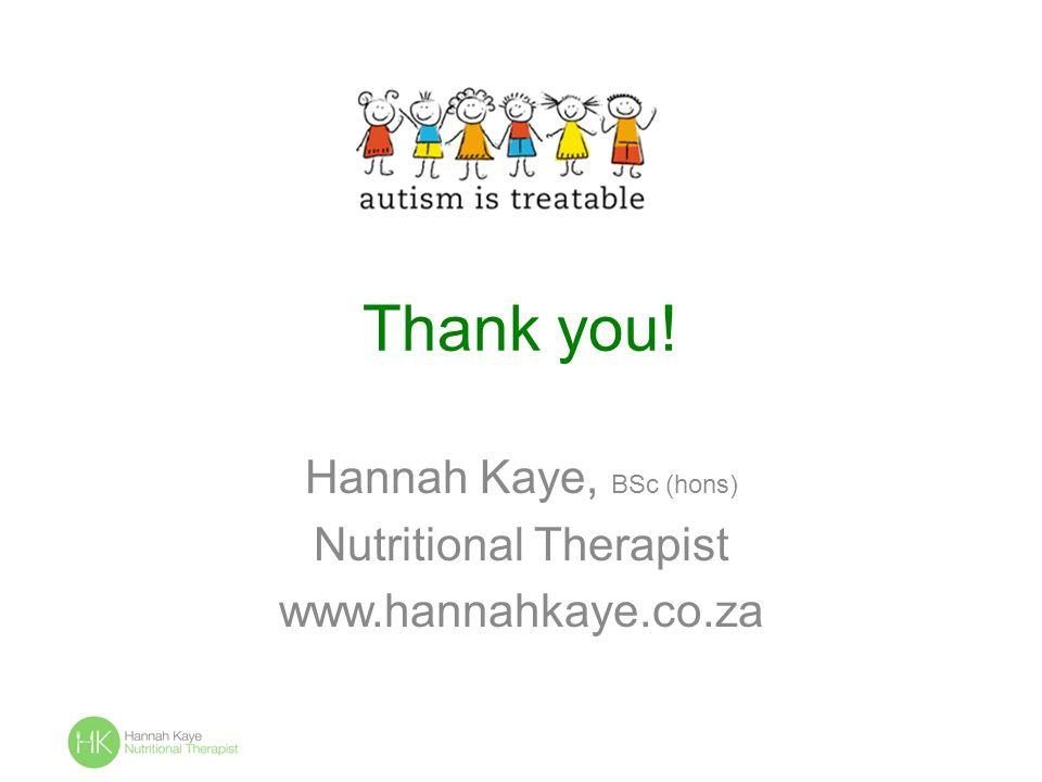 Hannah Kaye, BSc (hons) Nutritional Therapist www.hannahkaye.co.za