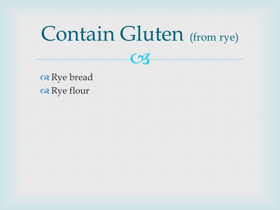 Contain Gluten (from rye)