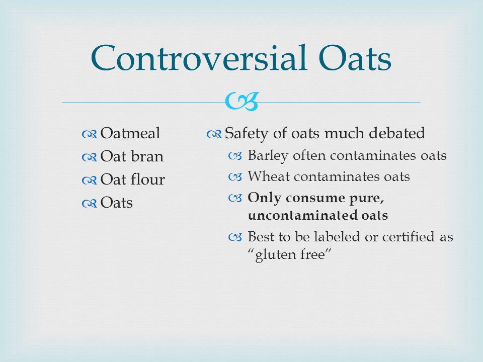 Controversial Oats Oatmeal Oat bran Oat flour Oats