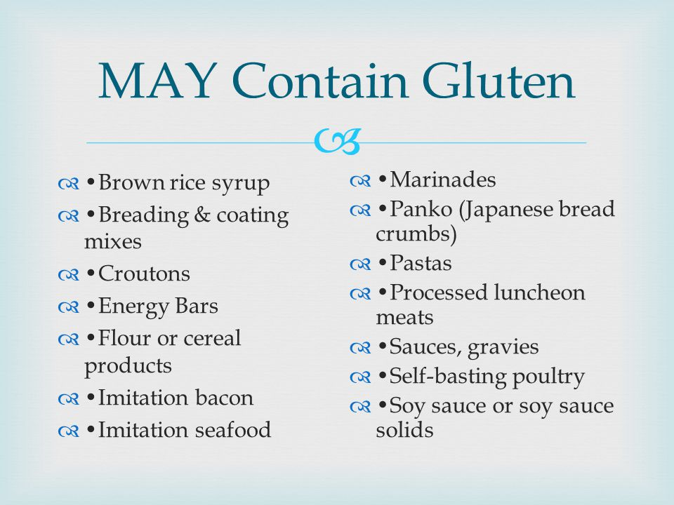MAY Contain Gluten •Brown rice syrup •Breading & coating mixes