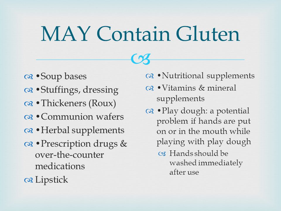 MAY Contain Gluten •Soup bases •Stuffings, dressing •Thickeners (Roux)