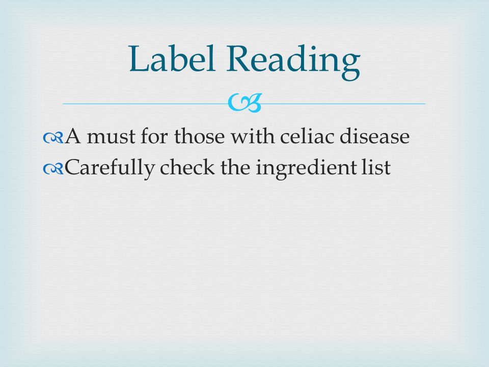 Label Reading A must for those with celiac disease