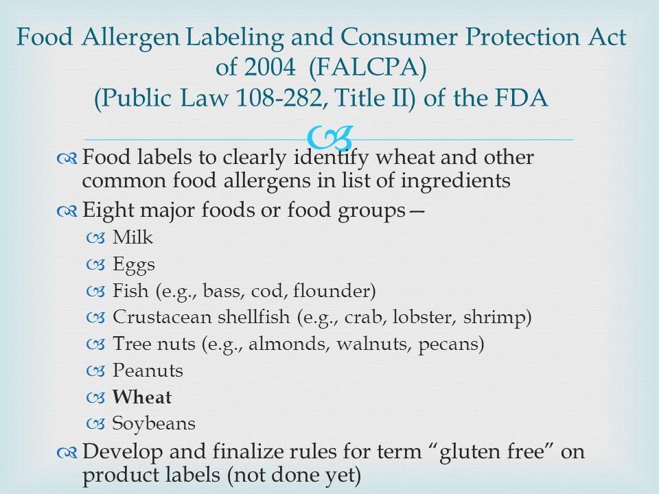 Food Allergen Labeling and Consumer Protection Act of 2004 (FALCPA) (Public Law 108-282, Title II) of the FDA