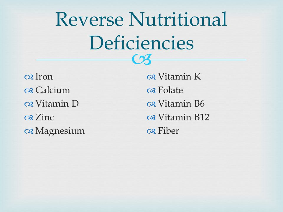 Reverse Nutritional Deficiencies