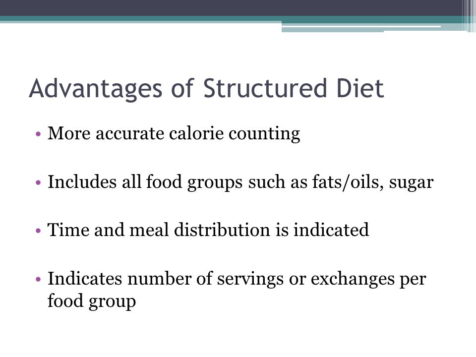 Advantages of Structured Diet