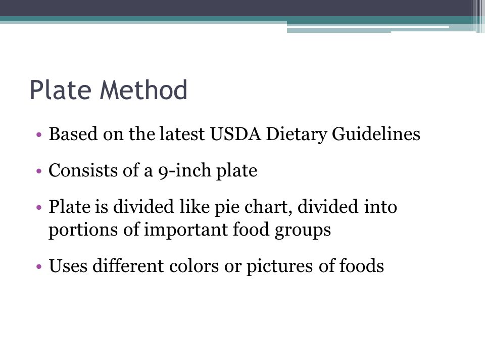 Plate Method Based on the latest USDA Dietary Guidelines