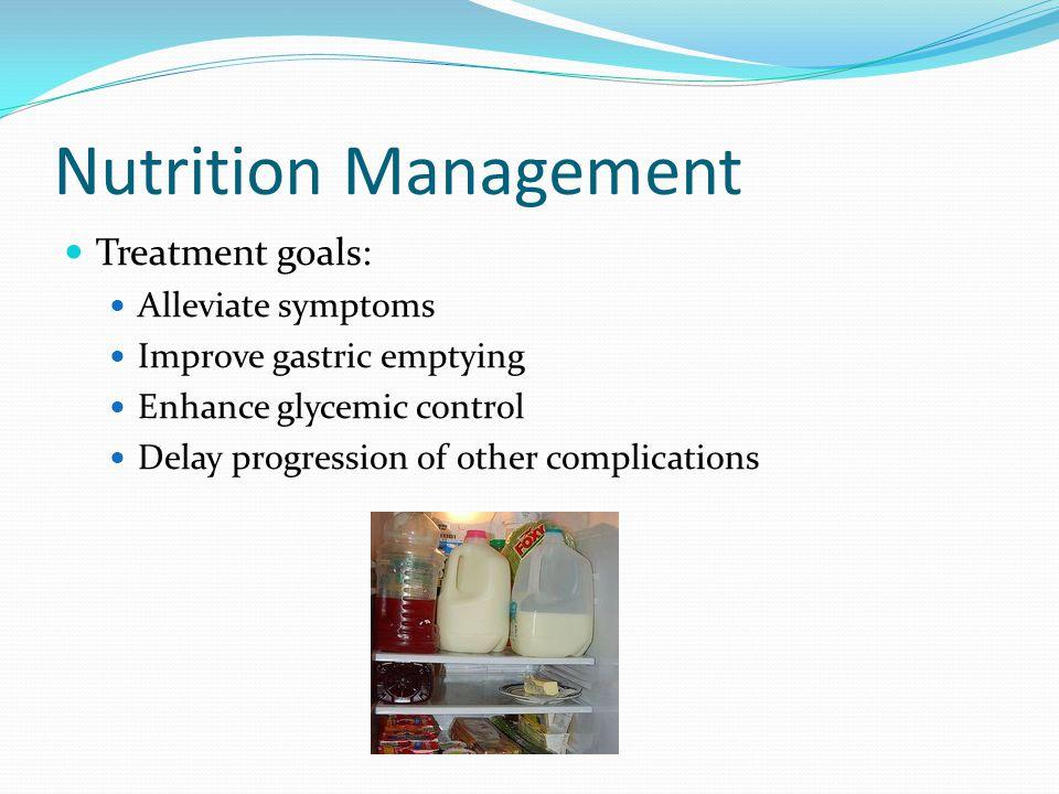 Nutrition Management Treatment goals: Alleviate symptoms